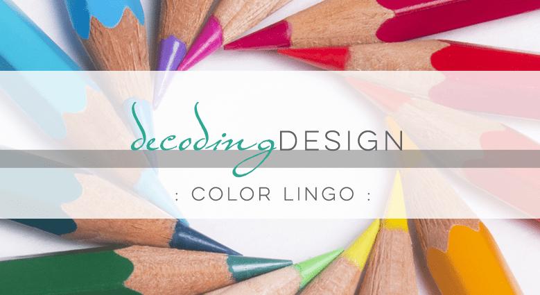 Decoding Design: Color Lingo