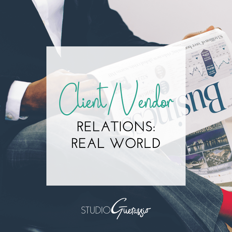 Client/Vendor Relations: Real World