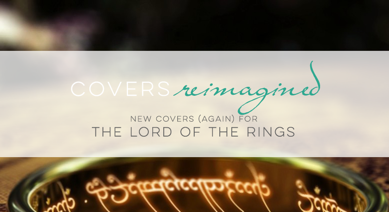 Covers Reimagined: The Lord of the Rings Redux