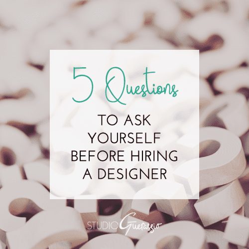 5 Questions to Ask Yourself Before Hiring a Designer