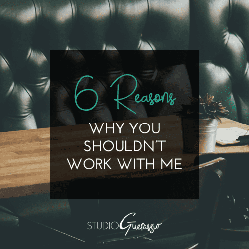 Six Reasons Why You Shouldn't Work With Me