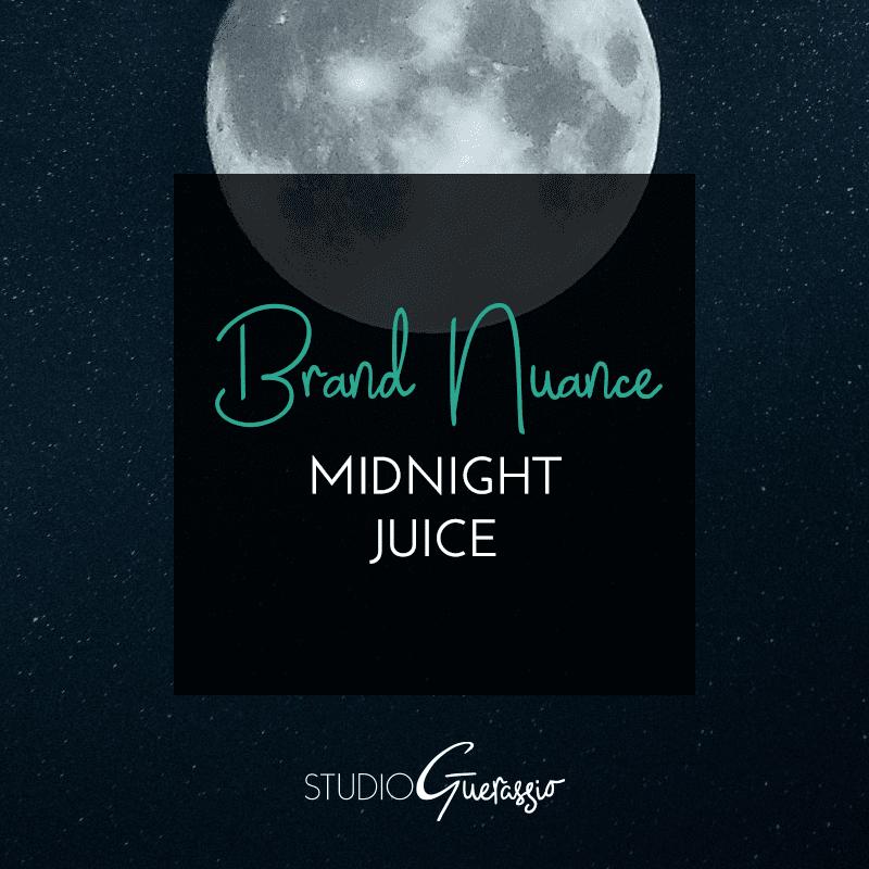 Brand Nuance: Midnight Juice