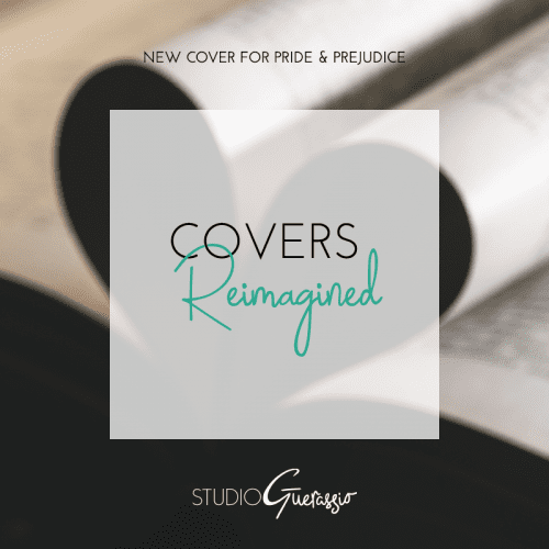 Covers Reimagined: Pride & Prejudice