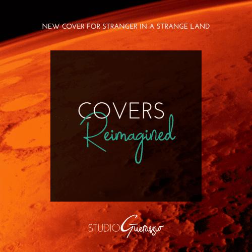 Covers Reimagined: Stranger in a Strange Land