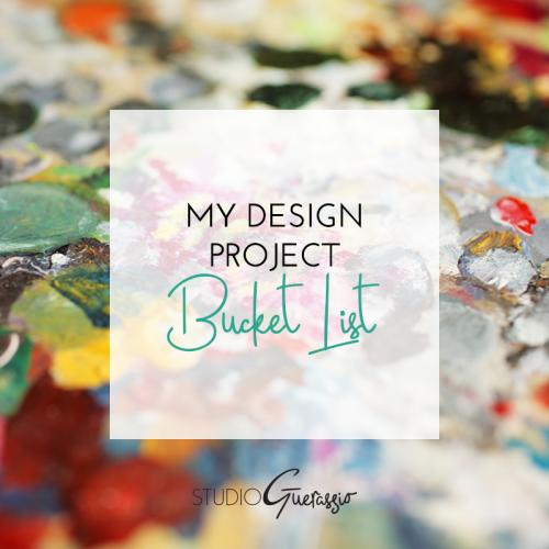 My Design Project Bucket List