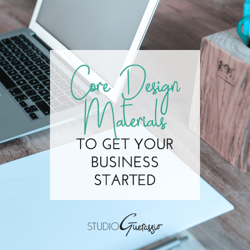 Core Design Materials to Get Your Business Started