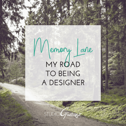 Memory Lane: My Road to Being a Designer