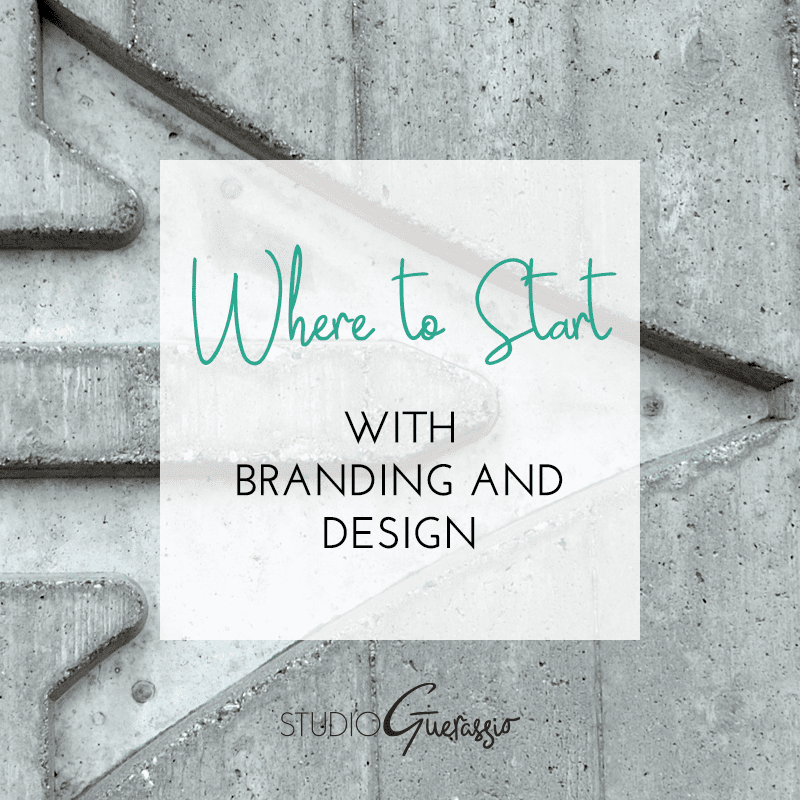Where to Start with Branding & Design