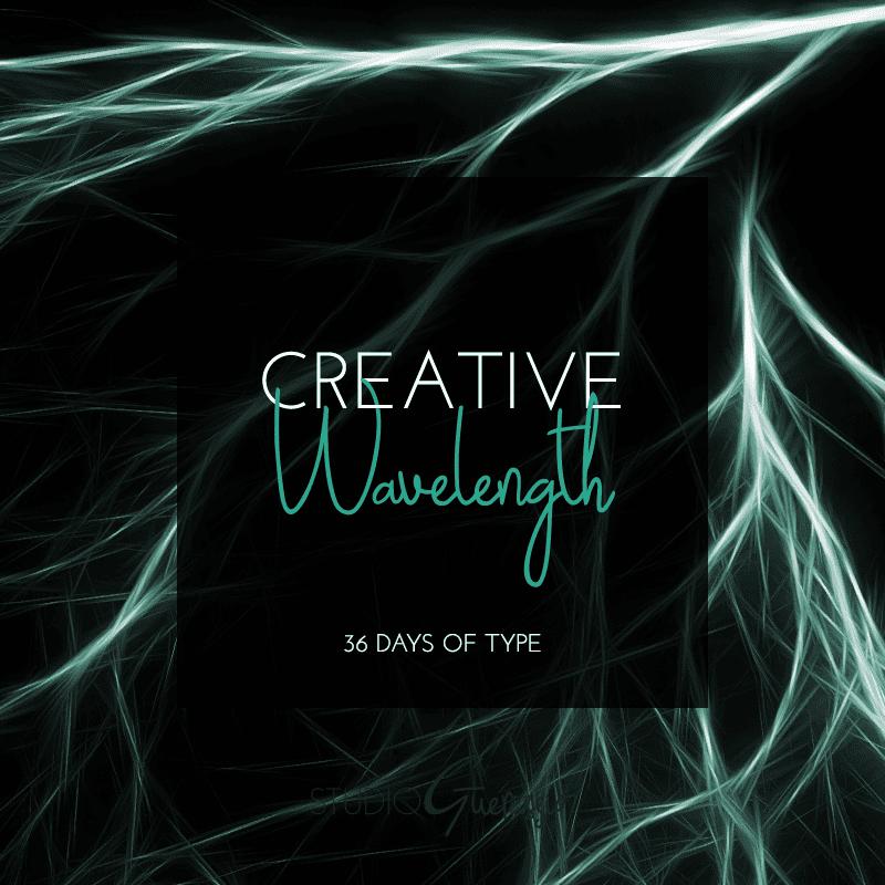 Creative Wavelength: 36 Days of Type